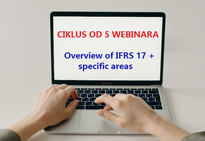 Overview of IFRS 17 + specific areas (ciklus od 5 webinara)